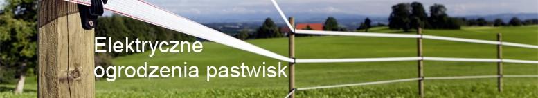 Elektroniczne ogrodzenia pastwisk, izolatory, systemy bramowe, przewodniki do ogrodzeń